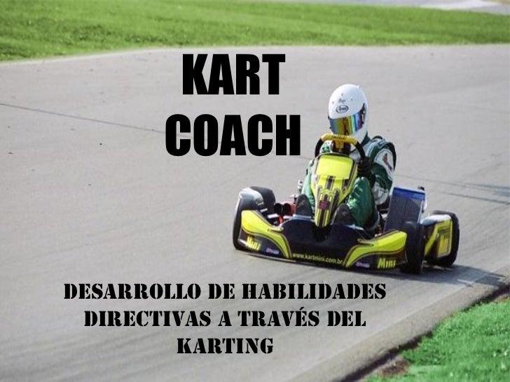 KART       COACHDesarrollo de Habilidades Directivas a través del        karting