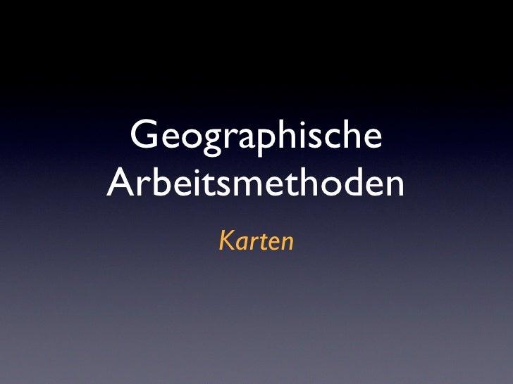 Geographische Arbeitsmethoden      Karten
