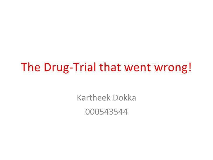 Kartheek Dokka -Drug Trial that went wrong!