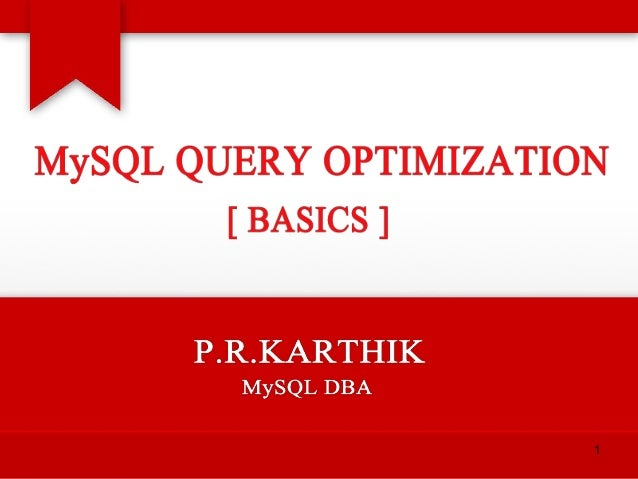 MySQL Query Optimization (Basics)