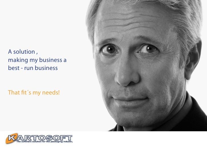 A solution , making my business a best - run business   That fit´s my needs!