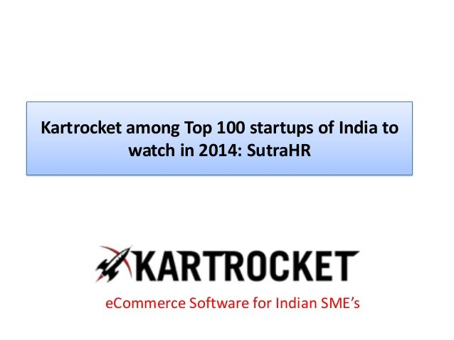 Kartrocket among Top 100 startups of India to watch in 2014: SutraHR eCommerce Software for Indian SME's