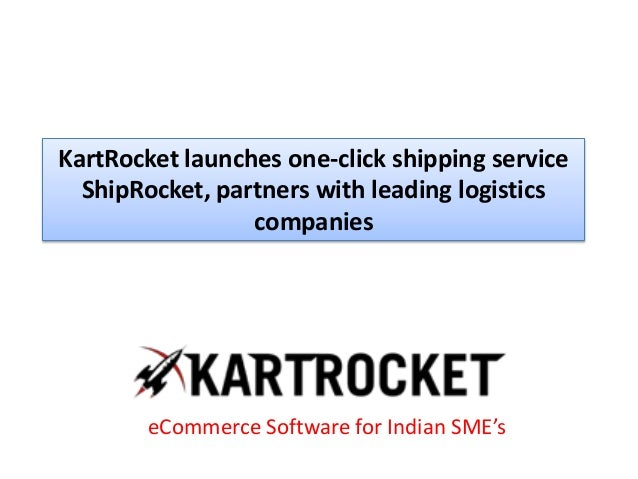 KartRocket launches one-click shipping service ShipRocket, partners with leading logistics companies eCommerce Software fo...
