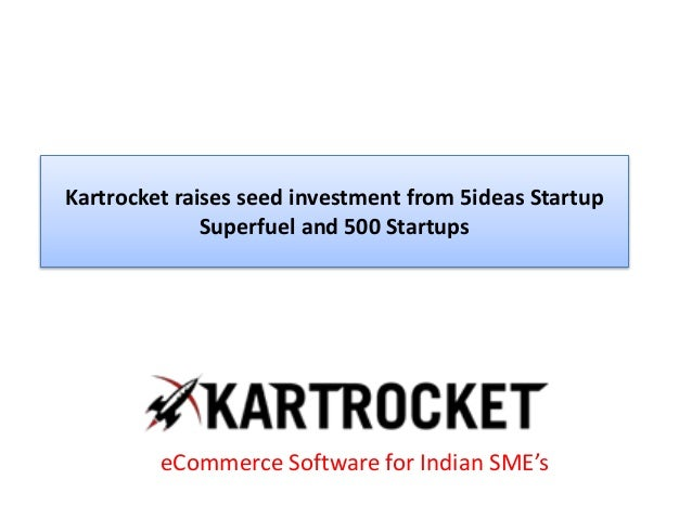 Kartrocket Raises seed investment from 5ideas startup superfuel and 500 startups