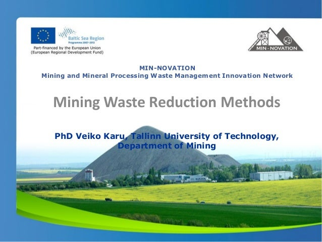 MIN-NOVATIONMining and Mineral Processing Waste Management Innovation Network   Mining Waste Reduction Methods   PhD Veiko...