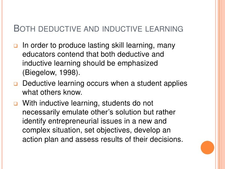 Both deductive and inductive learning<br /><ul><li>In order to produce lasting skill learning, many educators contend that...