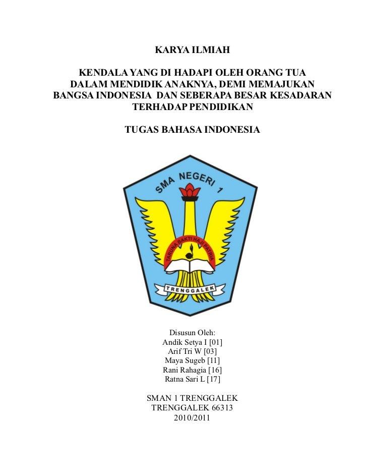 KARYA ILMIAH    KENDALA YANG DI HADAPI OLEH ORANG TUA  DALAM MENDIDIK ANAKNYA, DEMI MEMAJUKANBANGSA INDONESIA DAN SEBERAPA...