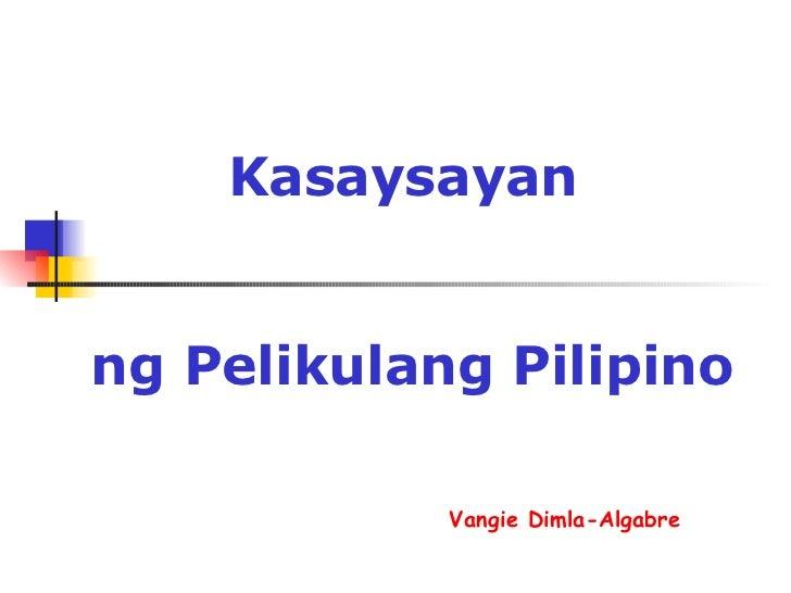Kasaysayan  ng Pelikulang Pilipino Vangie Dimla-Algabre