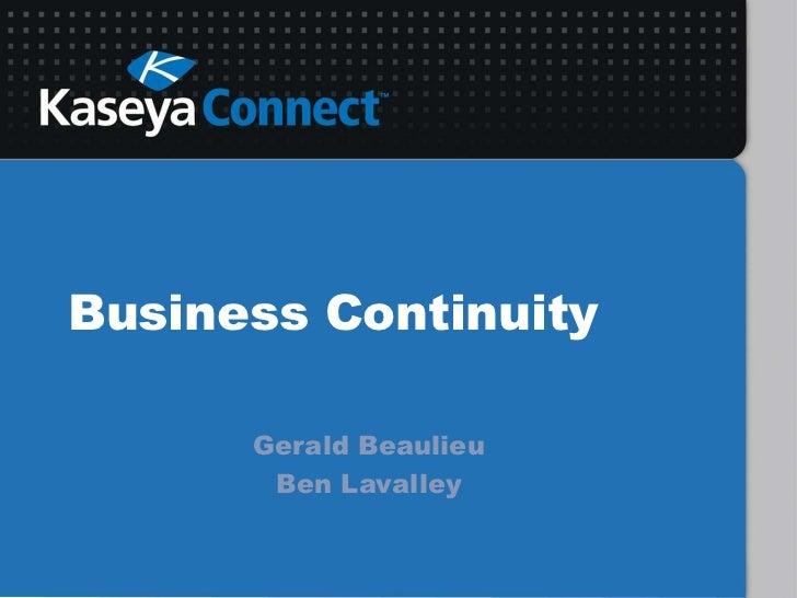 Business Continuity<br />Gerald Beaulieu <br />Ben Lavalley<br />