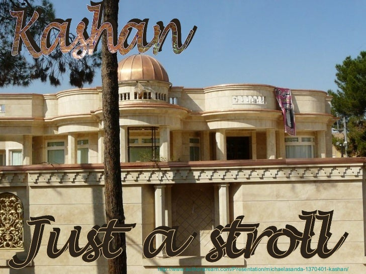 http://www.authorstream.com/Presentation/michaelasanda-1370401-kashan/