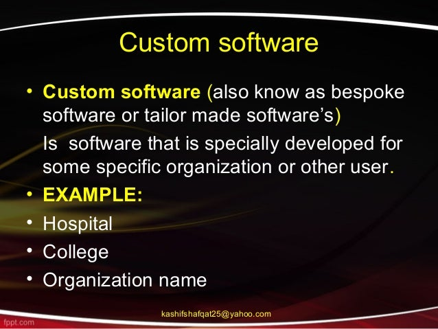 custom written software meaning If the company decides to sell the system, it may suffer from a lack of portability, as it the system maybe too tightly built into the identity of the company, buy an erp system in this case instead of having an erp system custom made in-house, a company decides to buy an erp software package or system from a vendor.