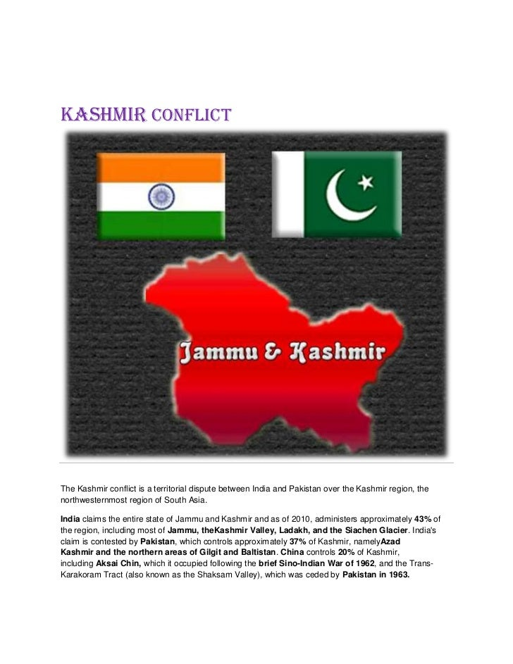 the conflict over the possession of the jammu and kashmir region in india Is it safe to travel to kashmir india jammu and kashmir the only time that travel to kashmir is not recommended is when there is tense conflict in the region.