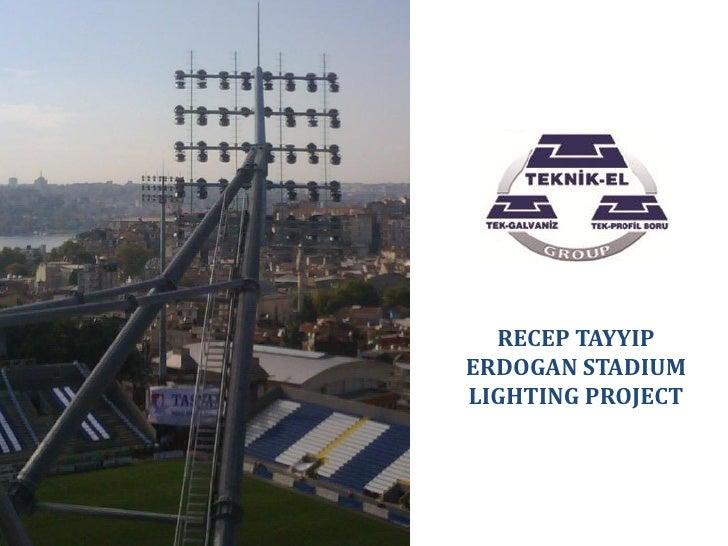 RECEP TAYYIPERDOGAN STADIUMLIGHTING PROJECT