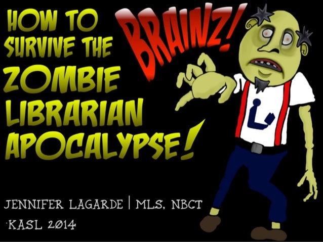 BRAINZ! How to Survive The Zombie Librarian Apocalypse!