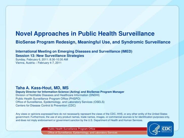 Novel Approaches in Public Health SurveillanceBioSense Program Redesign, Meaningful Use, and Syndromic SurveillanceInterna...