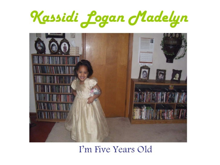 Kassidi Logan Madelyn I'm Five Years Old