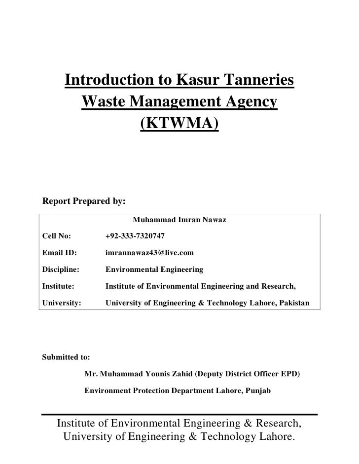Introduction to Kasur Tanneries        Waste Management Agency                (KTWMA)Report Prepared by:                  ...