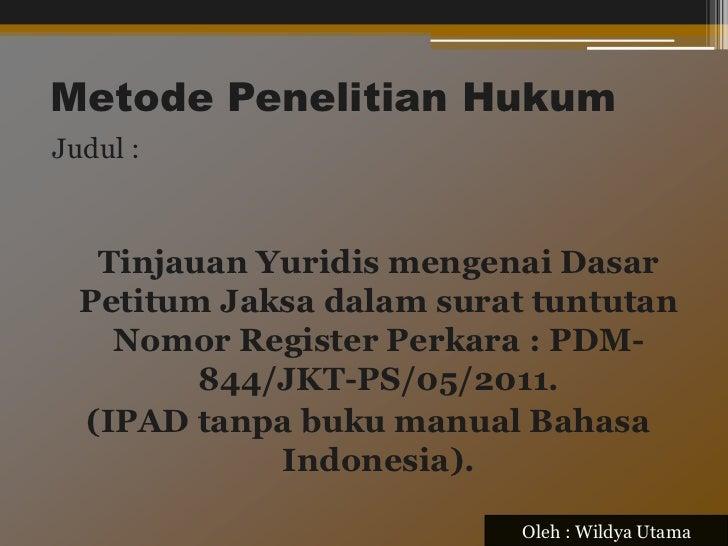 Tinjauan Yuridis mengenai Dasar Petitum Jaksa dalam surat tuntutan Nomor Register Perkara : PDM-844/JKT-PS/05/2011. (IPAD tanpa buku manual Bahasa Indonesia). @Universitas Quality