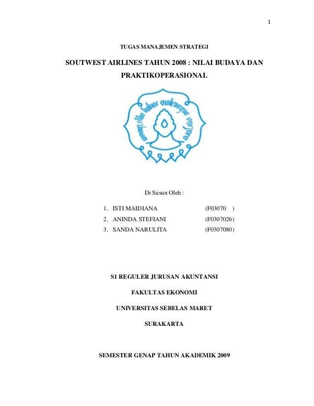 1             TUGAS MANAJEMEN STRATEGISOUTWEST AIRLINES TAHUN 2008 : NILAI BUDAYA DAN              PRAKTIKOPERASIONAL     ...