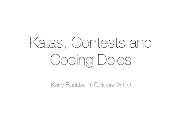 Katas, Contests and Coding Dojos
