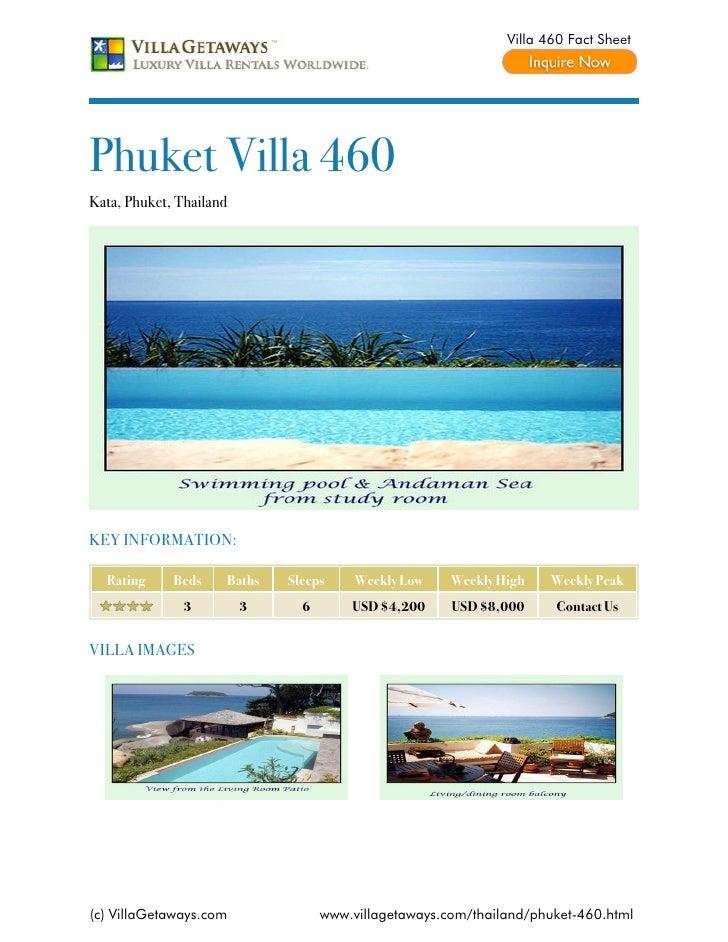 Villa 460 Fact SheetPhuket Villa 460Kata, Phuket, ThailandKEY INFORMATION:  Rating     Beds    Baths   Sleeps     Weekly L...