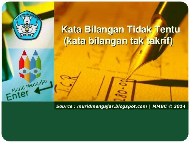 Source : muridmengajar.blogspot.com | MMBC © 2014 Kata Bilangan Tidak Tentu (kata bilangan tak takrif)