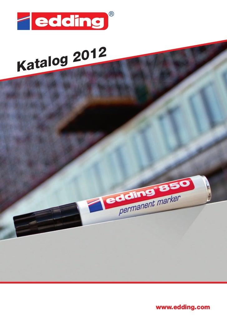 2012K atalog                www.edding.com