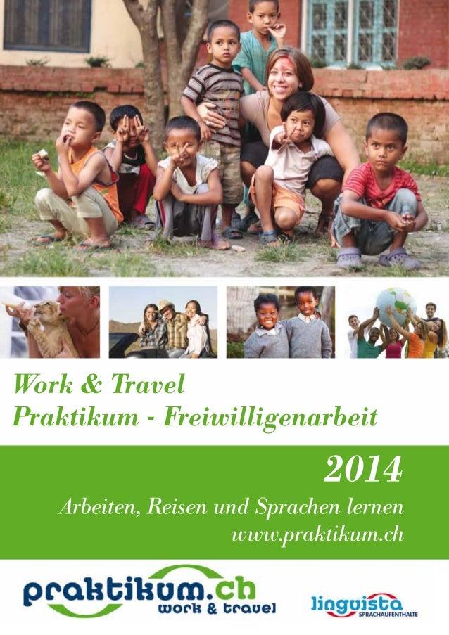 Work & Travel Praktikum - Freiwilligenarbeit  2014 Arbeiten, Reisen und Sprachen lernen www.praktikum.ch