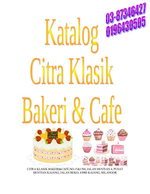 CITRA KLASIK BAKERI&CAFÉ,NO.15&15M, JALAN HENTIAN 4, PUSAT    HENTIAN KAJANG, JALAN REKO, 43000 KAJANG, SELANGOR