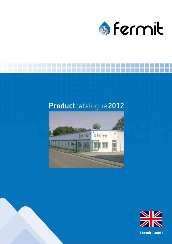 Productcatalogue 2012                                           Fermit GmbHProductcatalogue
