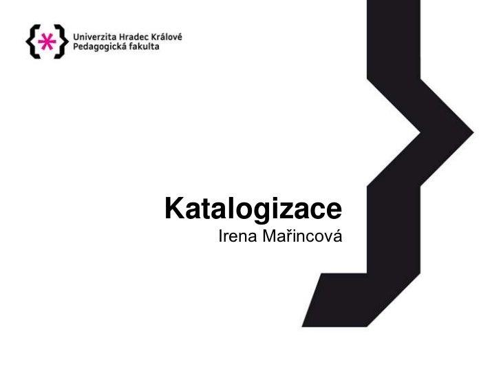 Katalogizace   Irena Mařincová