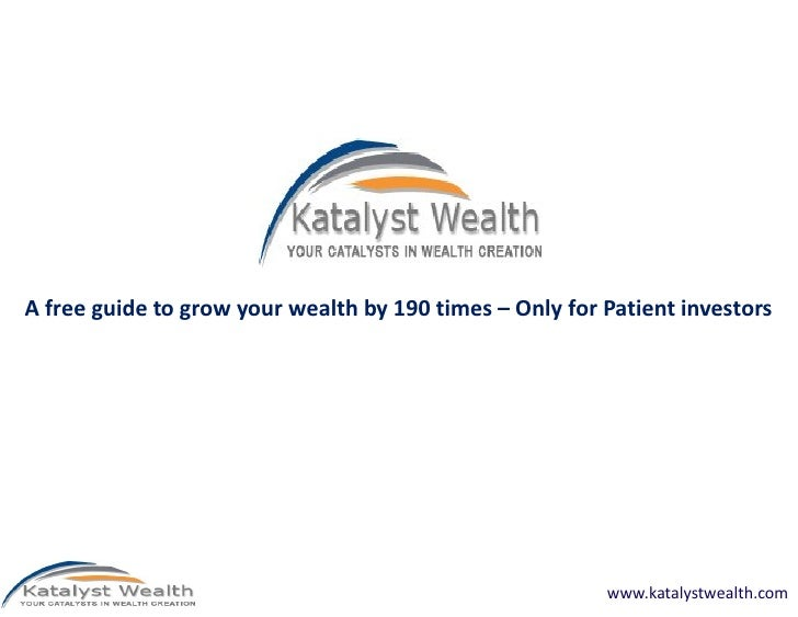 A free guide to grow your wealth by 190 times – Only for Patient investors                                                ...