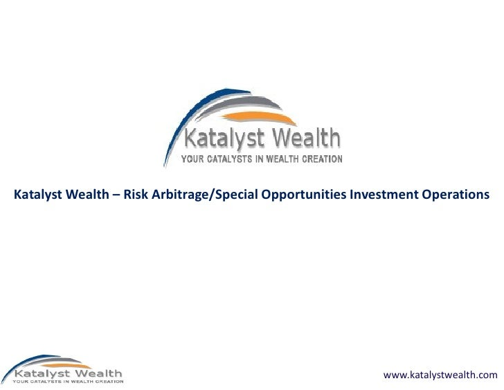 Katalyst Wealth – Risk Arbitrage/Special Opportunities Investment Operations                                              ...