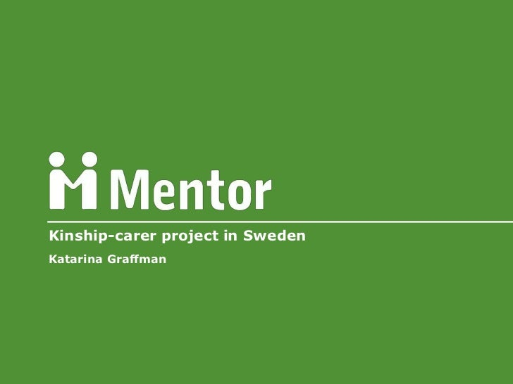 Kinship-carer project in Sweden<br />Katarina Graffman<br />