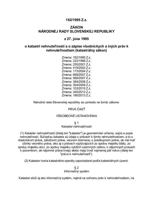 162/1995 Z.z. ZÁKON NÁRODNEJ RADY SLOVENSKEJ REPUBLIKY z 27. júna 1995 o katastri nehnuteľností a o zápise vlastníckych a ...