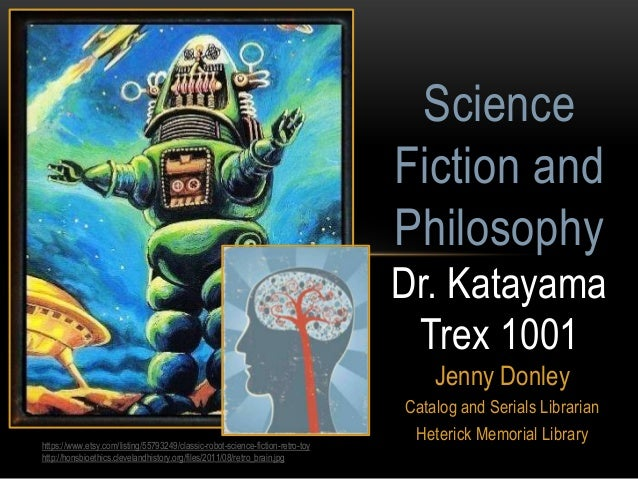 Science Fiction and Philosophy Dr. Katayama Trex 1001 Jenny Donley https://www.etsy.com/listing/55793249/classic-robot-sci...