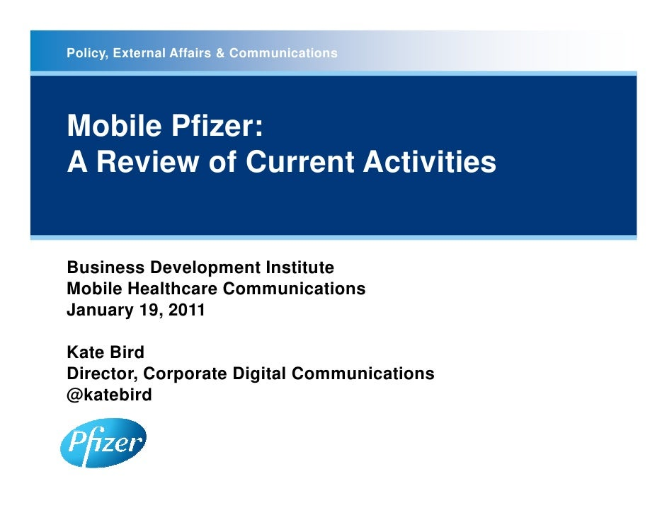 Policy, External Affairs & CommunicationsMobile Pfizer:A Review of Current ActivitiesBusiness Development InstituteMobile ...