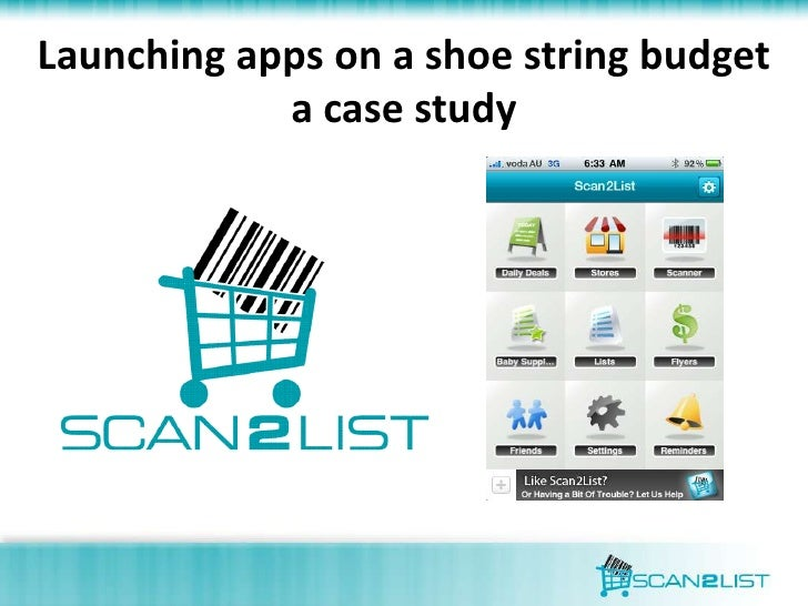 Launching apps on a shoe string budget            a case study