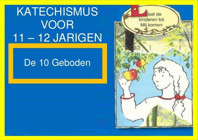 Katechismus tien geboden voor kinderen van 11-12 jaar