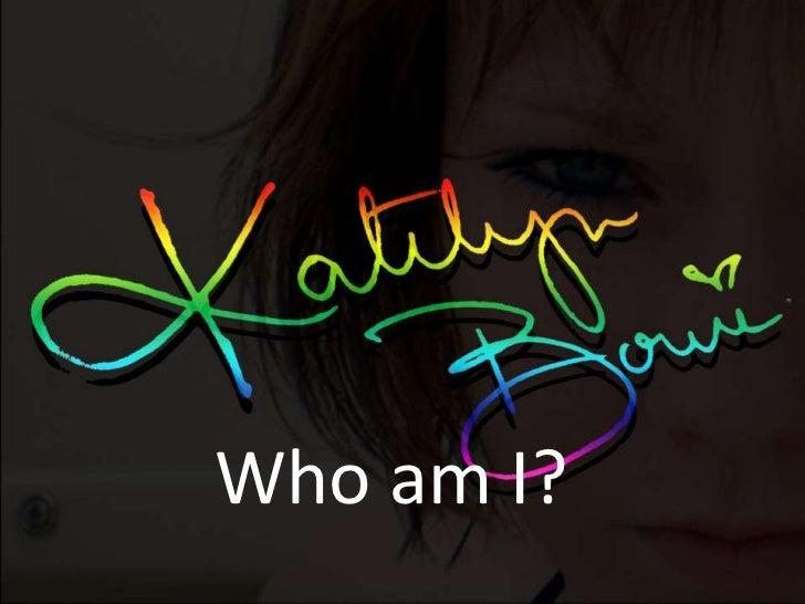 Katelyn who am i