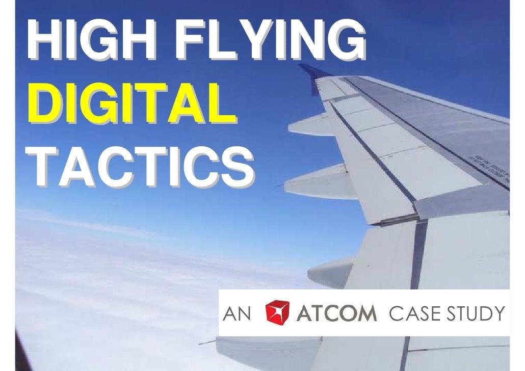 HIGH FLYINGDIGITALTACTICS      AN      CASE STUDY