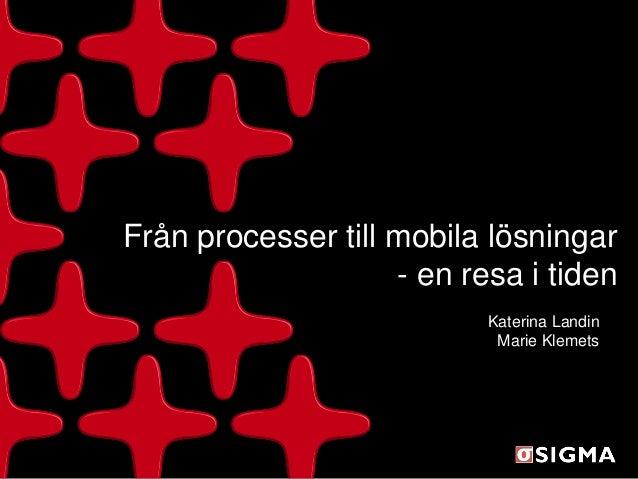 Katerina Landin & Marie Klemets från processer till mobila lösningar, en resa i tiden