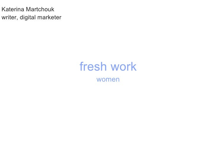 Katerina Martchouk writer, digital marketer                                fresh work                              women