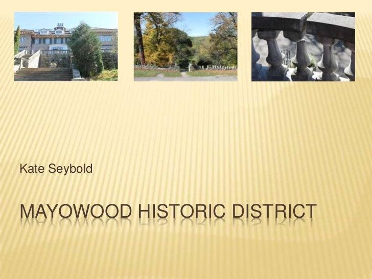 Kate SeyboldMAYOWOOD HISTORIC DISTRICT