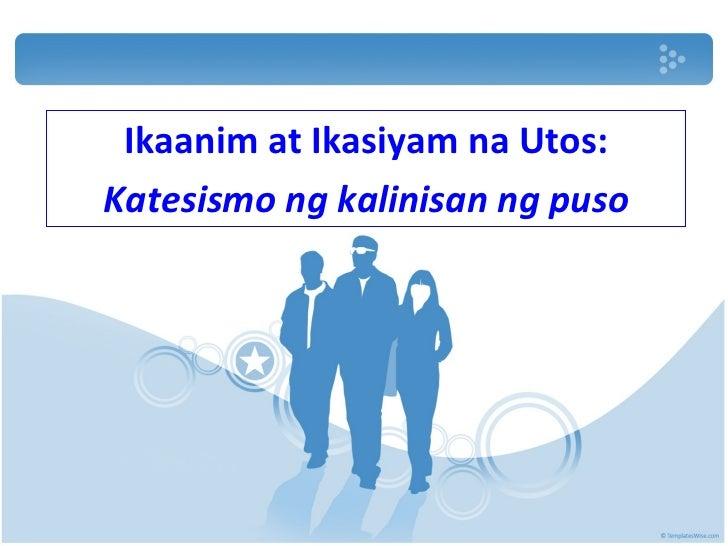 Ikaanim at Ikasiyam na Utos: Katesismo ng kalinisan ng puso