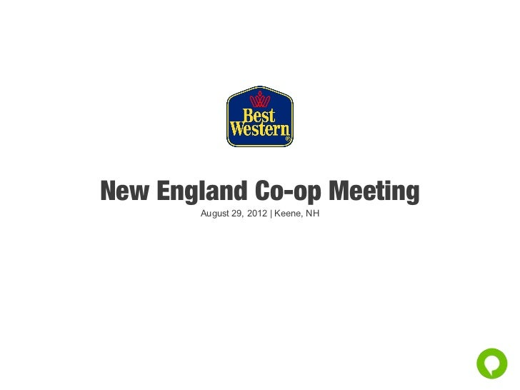 PPT version - Best Western New England Co-Op Meeting 2012