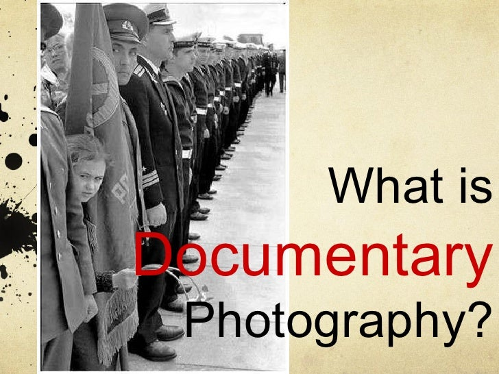 What is   Documentary   Photography?