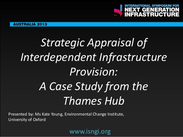 SMART International Symposium for Next Generation Infrastructure: Strategic appraisal of interdependent infrastructure provision: A Case Study from the Thames Hub
