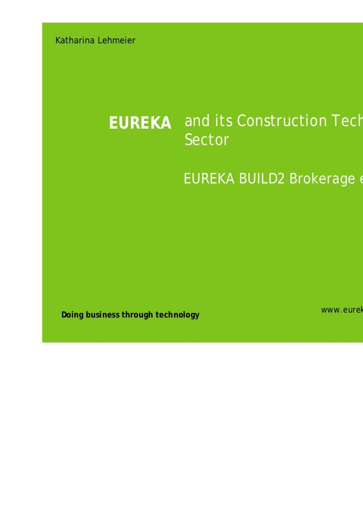 Katharina Lehmeier                                          Barcelona > 24-03-11            EUREKA and its Construction Te...