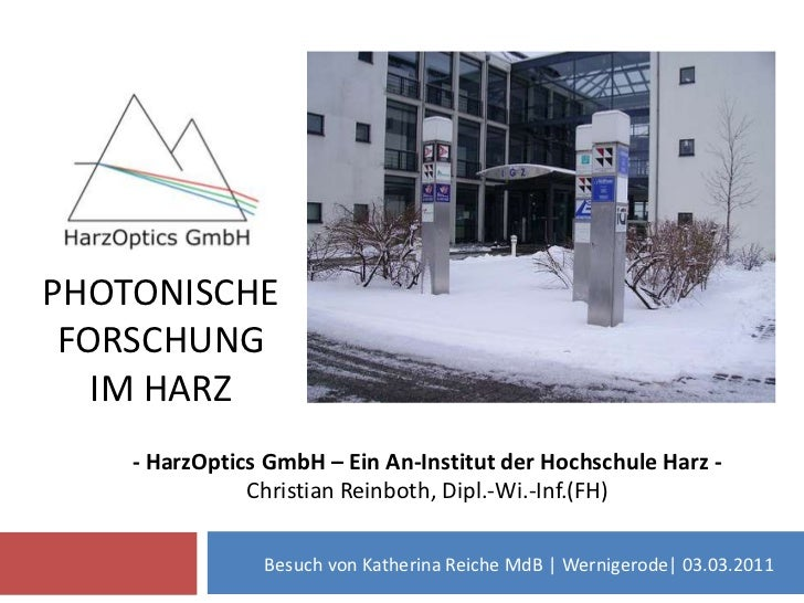 Photonische Forschungim Harz<br />- HarzOptics GmbH – Ein An-Institut der Hochschule Harz -<br />Christian Reinboth, Dipl....